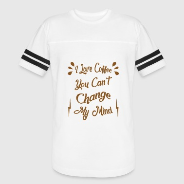 I Love Mind I love coffee you can t change my mind - Vintage Sport T-Shirt