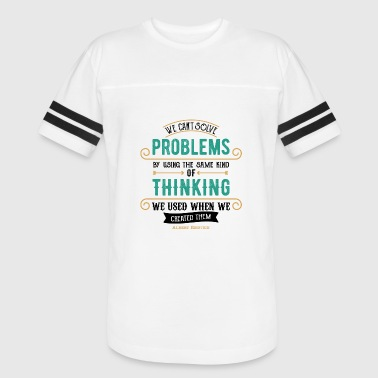 Solve Problems we cant solve problems - Vintage Sport T-Shirt