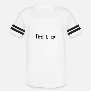 A Time Out Time is out - Vintage Sport T-Shirt