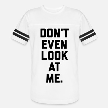 Look At Me Funny Quote - Vintage Sport T-Shirt