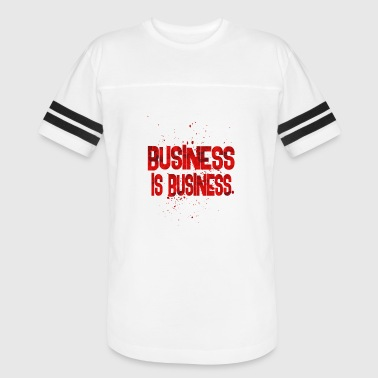 business is business - Vintage Sport T-Shirt