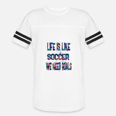 Soccer Is Life Life is like soccer 1 - Vintage Sport T-Shirt