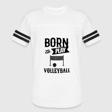 Born to play Volleyball w - Vintage Sport T-Shirt