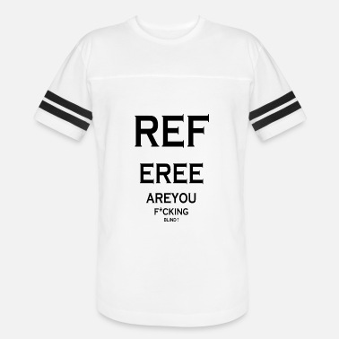 Are you blind  funny saying Referee gift idea - Unisex Vintage Sport T-Shirt fadfe9f11