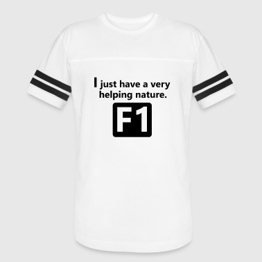 I Just Nature I just have a very helping nature F1 - Vintage Sport T-Shirt