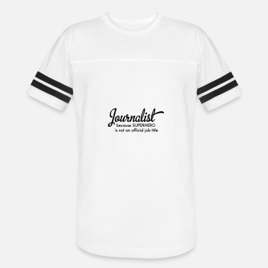 Press Journalist Journalist - Vintage Sport T-Shirt