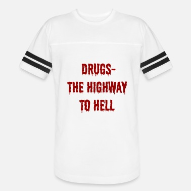 Highway To Hell Drugs the highway to hell - Unisex Vintage Sport T-Shirt