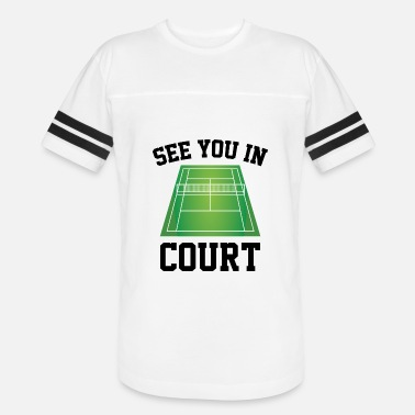 See You In Court See You In Court - Unisex Vintage Sport T-Shirt