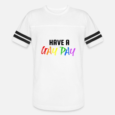 Gay-pride-day Have a Gay Day ! LGBT Gay Pride - Unisex Vintage Sport T-Shirt