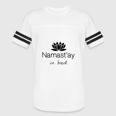 Namastay In Bed Namastay in bed - Vintage Sport T-Shirt