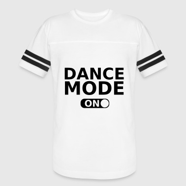 Ballet Dance Dancer gift dance mode on - Vintage Sport T-Shirt
