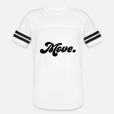 Move-on move - Vintage Sport T-Shirt