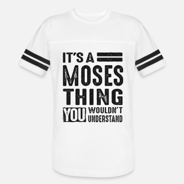 Moses It's a Moses Thing - Unisex Vintage Sport T-Shirt