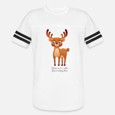 Shop Funny Deer Quotes T-Shirts online | Spreadshirt