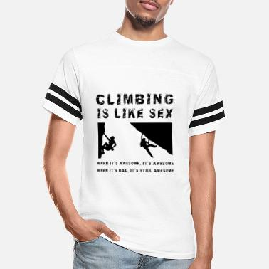 Sex Addict Climbing Is Like Sex Climb Climber Boulder Sport - Unisex Vintage Sport T-Shirt