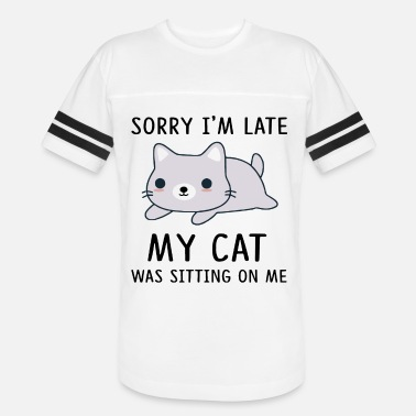 Sit Sorry i'm late my cat sitting on me - Unisex Vintage Sport T-Shirt