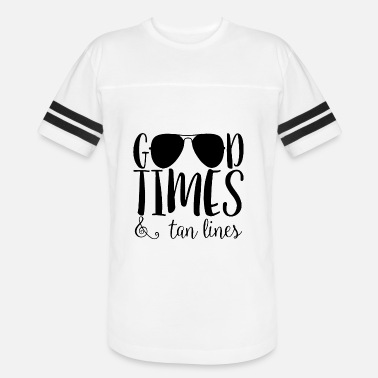 f220b46a Good Times And Tan Lines Good Times & Tan Lines - Unisex Vintage Sport T