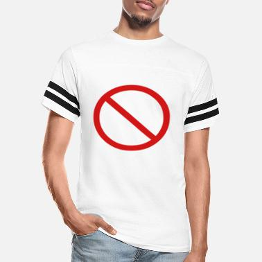 Prohibited No Ban Sign Vector Prohibition Sign - Unisex Vintage Sport T-Shirt