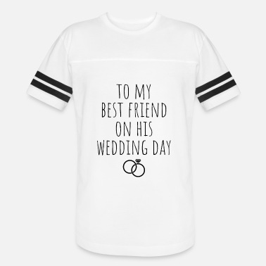 Wedding Day Best friend wedding day - Unisex Vintage Sport T-Shirt
