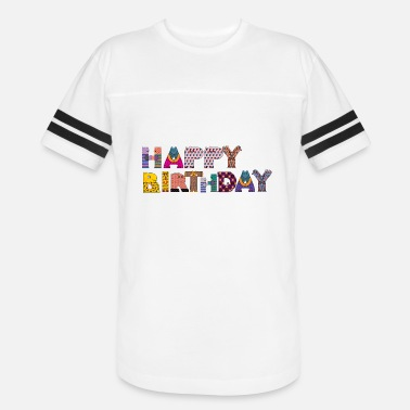 Happy Birthday HAPPY BIRTHDAY - Unisex Vintage Sport T-Shirt