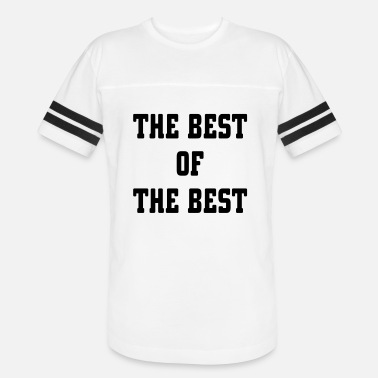 Best Of The Best Of The Best - Unisex Vintage Sport T-Shirt