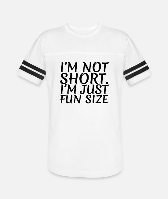 Im Not Short Im Fun Size T-Shirts - I'm not short - Unisex Vintage Sport T-Shirt white/black
