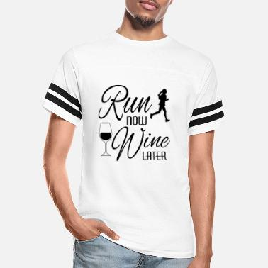 Later Run Now Wine Later - Unisex Vintage Sport T-Shirt