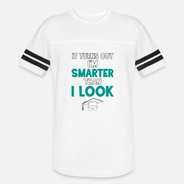 Straight Out Of High School It Turns out I'm Smarter Than I Look - Unisex Vintage Sport T-Shirt