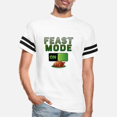 Feast Day Feast Mode On Thanksgiving Turkey Feast Day print - Unisex Vintage Sport T-Shirt