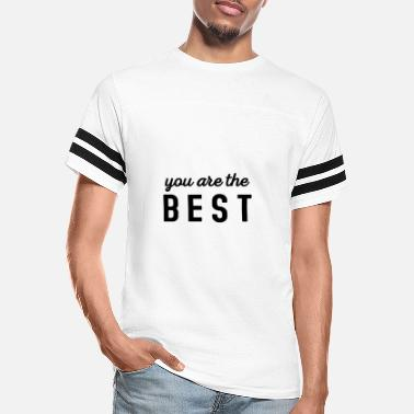 You are the best - Unisex Vintage Sport T-Shirt