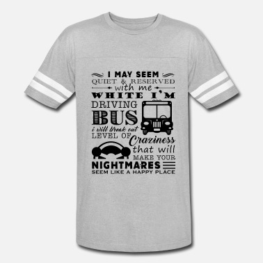 My Bus Bus Driver Don't Mess With My Bus Shirt - Vintage Sport T-Shirt