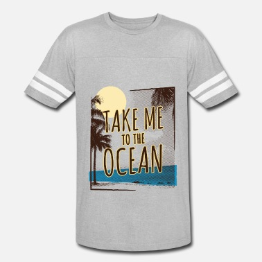 Take Me To The Ocean - Unisex Vintage Sport T-Shirt