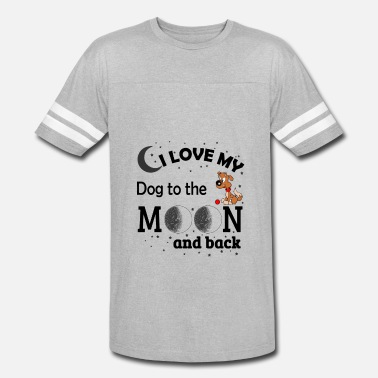 I Love My Mom To The Moon And Back I Love My Dog To The Moon And Back - Unisex Vintage Sport T-Shirt
