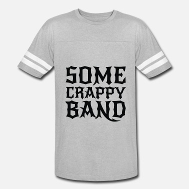 e22d6c4cb91bb Some Crappy Band Some Crappy Band - Unisex Vintage Sport T-Shirt