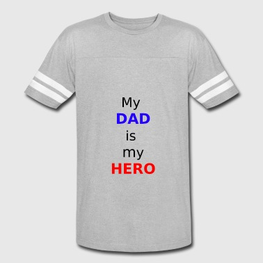 My Hero My Dad My Dad is my Hero - Vintage Sport T-Shirt
