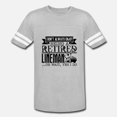 But Being A Lineman Being A Retired Lineman Shirt - Vintage Sport T-Shirt