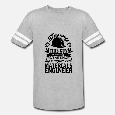 Taken By An Engineer Taken By Materials Engineer Shirt - Vintage Sport T-Shirt