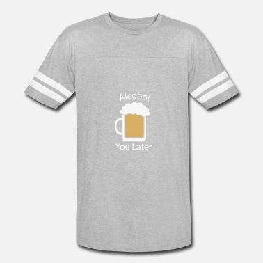 fb6bf0a1 Alcohol Puns Alcohol Pun Is Funny - Unisex Vintage Sport T-Shirt