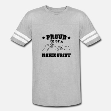 Manicurist Proud To Be A Manicurist Shirt - Vintage Sport T-Shirt