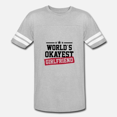 Worlds Okayest Girlfriend Worlds Okayest Girlfriend Funny Valentines Day - Vintage Sport T-Shirt