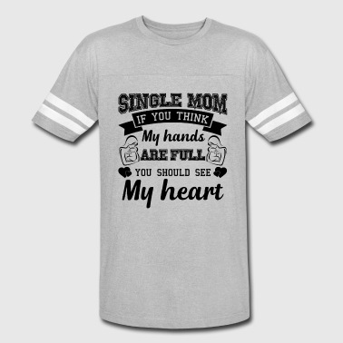 Single Mother Mother Day Single Mom Mothers Day Shirt - Vintage Sport T-Shirt