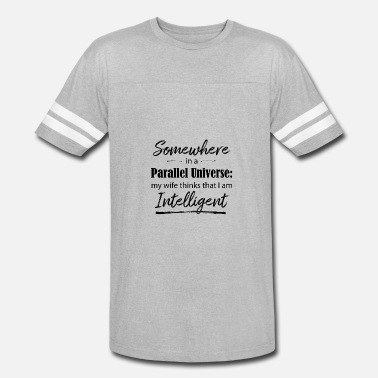 Parallel Universe SOMEWHERE in an Parallel universe - Unisex Vintage Sport T-Shirt