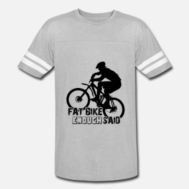 Fat Fat Bike Shirt - Fat Bike Enough Said T shirt - Vintage Sport T-Shirt