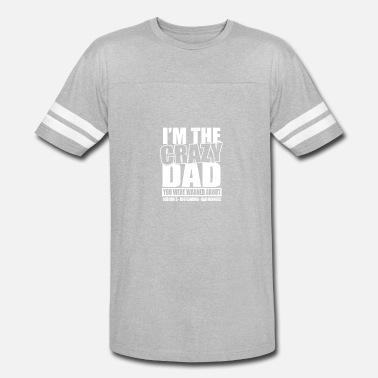 Im The Crazy Dad - Vintage Sport T-Shirt
