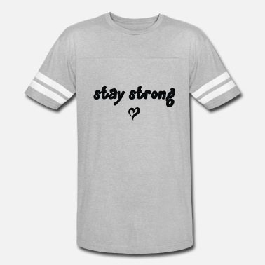 A Strong Heart Stay Strong Love Heart - Vintage Sport T-Shirt