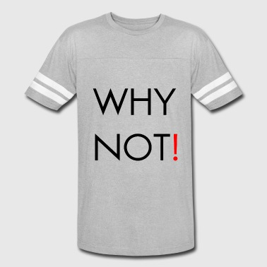 WHY NOT! - Vintage Sport T-Shirt