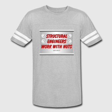 Structural Engineers Work - Vintage Sport T-Shirt