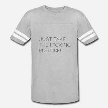 Fuck Noob Just take the fucking picture - Vintage Sport T-Shirt