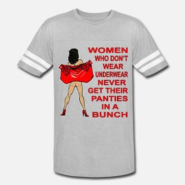 c5861e3e Never Get Their Panties In A Bunch Men's Premium T-Shirt | Spreadshirt