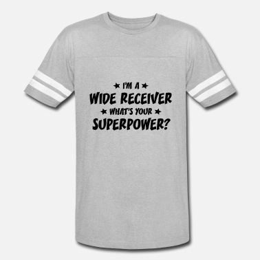 Wide Receiver im a wide receiver whats your superpower - Unisex Vintage Sport T-Shirt